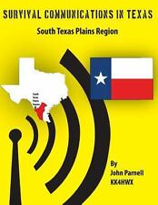 Survival Communications in Texas: South Texas Plains Region by John Parnell...