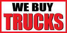 3'x6' We Buy Trucks Vinyl Banner Sign - used, preowned, trucks, cars, vans