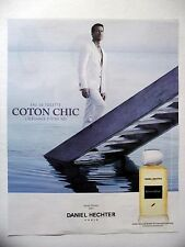 PUBLICITE-ADVERTISING :  Daniel HECHTER Coton Chic  2015  James Denton,Parfum