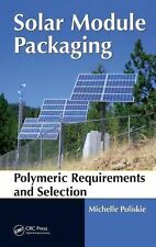 Solar Panel Packaging : Polymeric Requirements and Selection by Michelle...