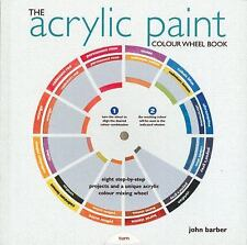 The Acrylic Paint Colour Wheel Book (J. Barber, 2011, Paperback) NEW *SHIPS FREE