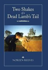 Two Shakes of a Dead Lamb's Tail by Noreen Reeves (2013, Hardcover)