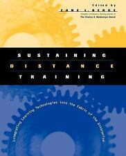 Sustaining Distance Training : Integrating Learning Technologies into the...