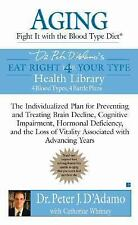 Aging : Fight It with the Blood Type Diet - The Individualized Plan for...