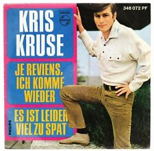 """7"""" Kris Kruse Je Reviens, ich komme wieder / Es ist leider viel zu spät 60`s"""