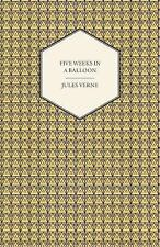 Five Weeks in a Balloon - a Voyage of Exploration and Discovery in Central...