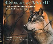 Scientists in the Field: Once a Wolf : How Wildlife Biologists Fought to...