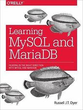 Learning MySQL and MariaDB : Heading in the Right Direction with MySQL and...