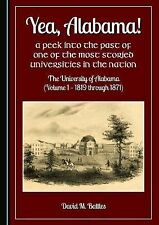 Yea, Alabama: A Peek into the Past Vol 1 Univ of Alabama 1800S SOLD AT COST!!!!