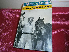Adventures Unbridled by Moyra Williams - 1960 HC DJ training horses w/o bit