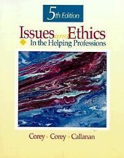 Issues and Ethics in the Helping Professions by Marianne Schneider Corey and...