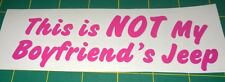 This Is Not My Boyfriend's Jeep - Vinyl Decal for Jeep