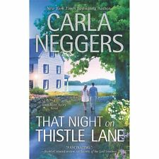 That Night on Thistle Lane by Carla Neggers (2013, Paperback) Novel