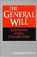 The General Will: Rousseau, Marx, Communism, Levine, Andrew, Very Good condition