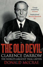 The Old Devil: Clarence Darrow by Donald McRae - New paperback Book