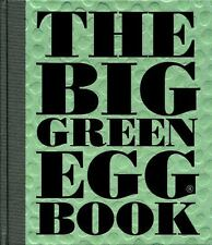 The Big Green Egg Book: Cooking on the Big Green Egg