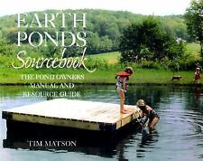 Earth Ponds Sourcebook: The Pond Owner's Manual and Resource Guide-ExLibrary