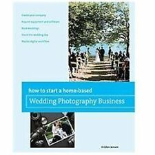NEW How to Start a Home-Based Wedding Photography Business by Kristen Jensen Pap