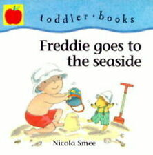Freddie Goes to the Seaside (Little Orchard toddler books) Smee, Nicola Very Goo