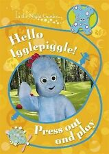 NEW  INTG  HELLO IGGLEPIGGLE  PRESS OUT AND PLAY  In the Night Garden
