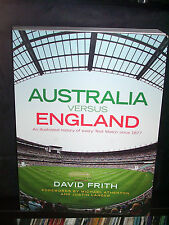 England Versus Australia: An Illustrated History of Every Test Match Since 1877