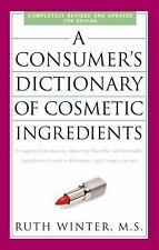 A Consumer's Dictionary of Cosmetic Ingredients : Complete Information about...