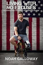 Living with No Excuses by Noah Galloway (2016, Hardcover)