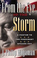 From the Eye of the Storm: A Pastor to the President Speaks Out Wogaman, J. Phi