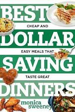 Best Ever: Best Dollar Saving Dinners : Cheap and Easy Meals That Taste Great...