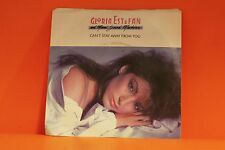"GLORIA ESTEFAN - CAN'T STAY AWAY FROM YOU / LET IT LOOSE   - PS - 7"" SINGLE 45 P"