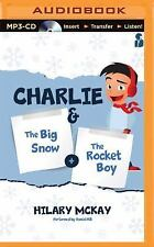 Charlie: the Big Snow and the Rocket Boy : The Big Snow and the Rocket Boy by...
