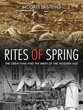 Rites of Spring : The Great War and the Birth of the Modern Age by Modris...