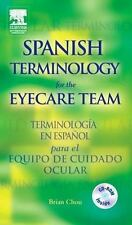 Spanish Terminology for the Eyecare Team, 1e, Brian Chou, New Book