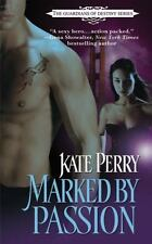 Marked by Passion (The Guardians of Destiny) by Kate Perry