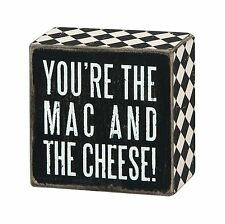 "You're The Mac And The Cheese Wooden Box Sign, Primitives by Kathy, 3x3"" 23237"