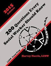 200 Questions Every Social Worker Should Know : LCSW Exam Preparation Guide...
