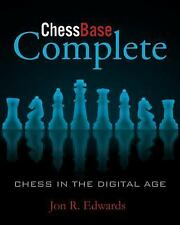 ChessBase Complete : Chess in the Digital Age by Jon Edwards (2014, Paperback)