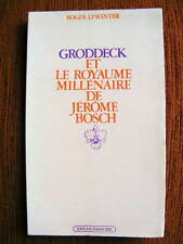 Groddeck et Jérôme Bosch Le Paradis en Psychanalyse R. Lewinter Champ Libre 1974