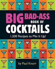 Running Press - Big Bad Ass Book Of Cocktails (2010) - New - Trade Paper (P