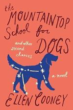 The Mountaintop School for Dogs and Other Second Chances by Cooney, Ellen