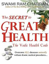 The Secret to Great Health Vol 1 by Swami Ram Charran
