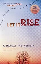 Let It Rise,a Manual for Worship by Holland Davis (2009, Paperback)