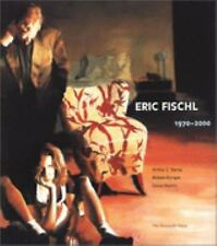 Eric Fischl : 1970 - 2000 by Steve Martin, Arthur C. Danto and Robert Enright