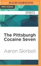 The Pittsburgh Cocaine Seven : How a Ragtag Group of Fans Took the Fall for...