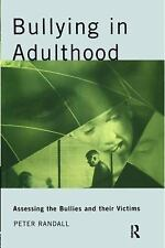 Bullying in Adulthood: Assessing the Bullies and their Victims