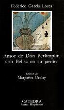 Amor de Don Perlimplin Con Belisa en Su Jardin, Garcia Lorca, Federico, Good Con
