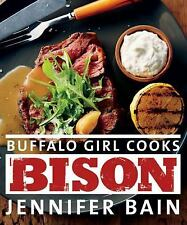 Buffalo Girl Cooks Bison by Jennifer Bain (2014, Paperback)