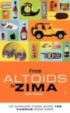 From Altoids To Zima Stories Behind 125 Famous Brad Names Trivia New Book Humor