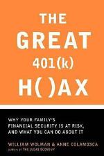 The Great 401 (k) Hoax: Why Your Family's Financial Security Is At Risk, And Wha