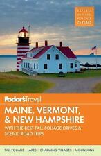 Fodor's Maine, Vermont & New Hampshire: with the Best Fall Foliage Drives & Sce